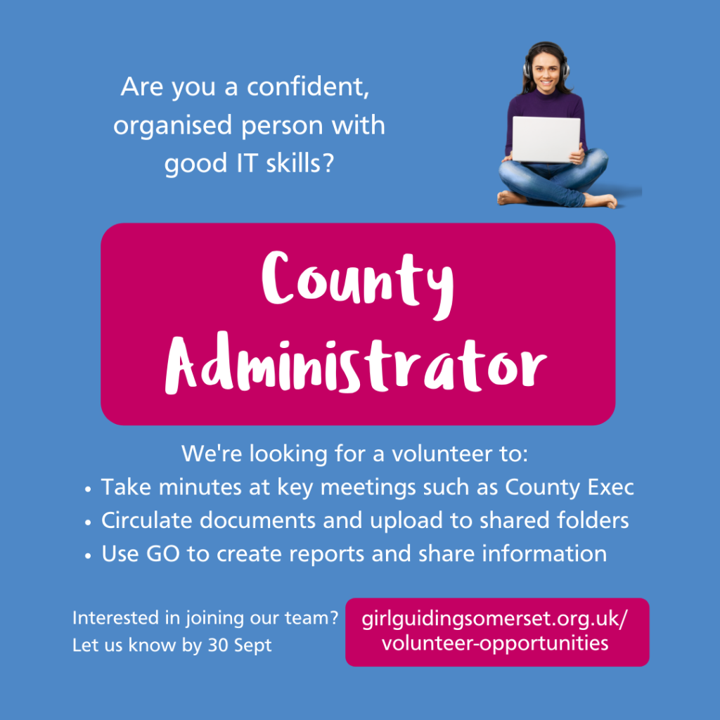 Are you a confident organised person with good IT skills? We're looking for a volunteer to take minutes at key meetings such as county exec, circulate documents and upload to shared folders, use Go to create reports and share information. Interested in joining our team? Let us know by 30 Sept. girlguidingsomerset.org.uk/volunteer-opportunities